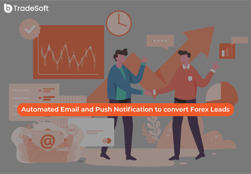 Automated Email and Push Notification to convert Forex Leads: