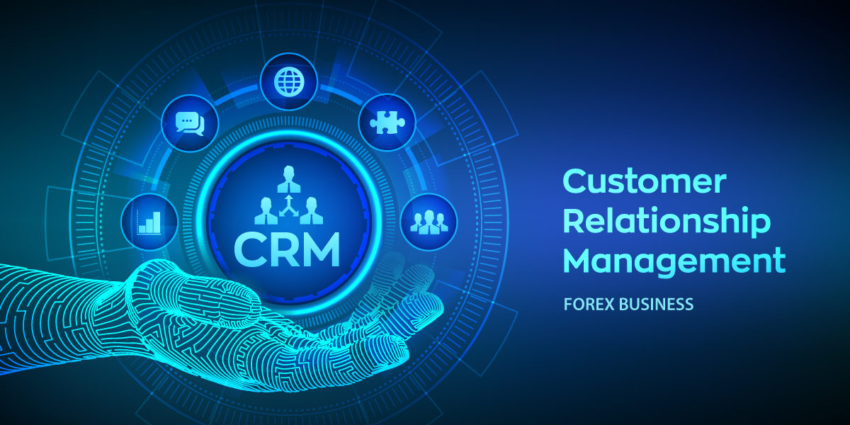 How CRM can be helpful in managing forex business?